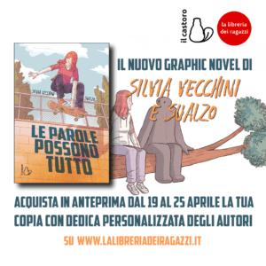 """Richiedi la tua copia con dedica personalizzata del nuovo graphic novel """"Le parole possono tutto"""" di Silvia Vecchini e Sualzo"""