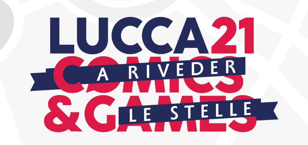 Lucca Comics&Games 2021 A rivedere le stelle